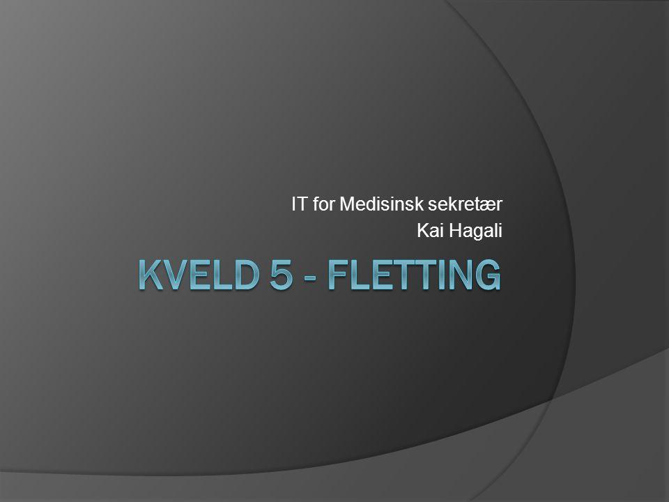 IT for Medisinsk sekretær Kai Hagali