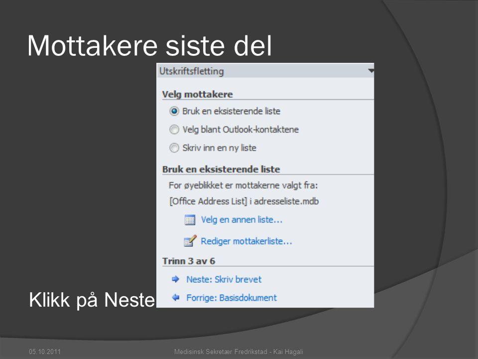 Mottakere siste del Klikk på Neste 05.10.2011Medisinsk Sekretær Fredrikstad - Kai Hagali