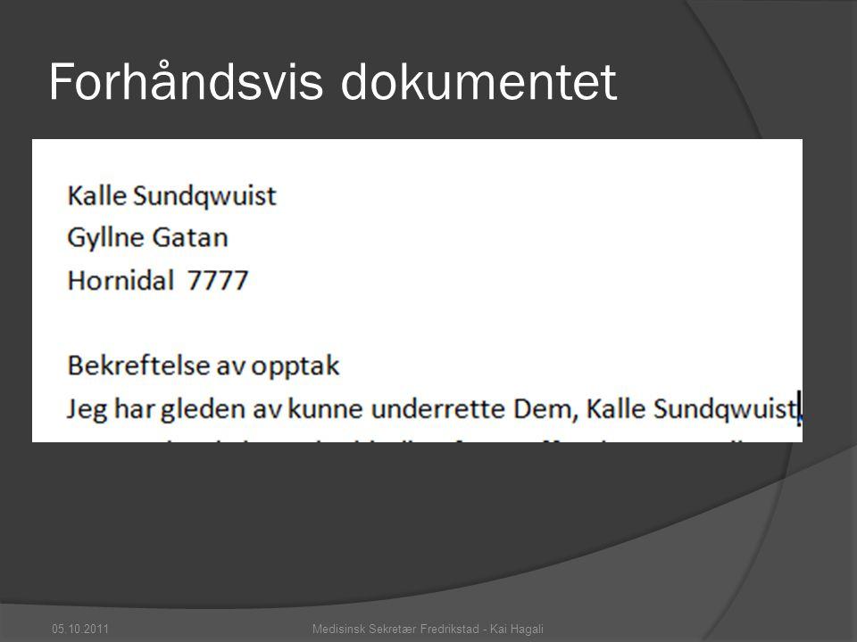 Forhåndsvis dokumentet 05.10.2011Medisinsk Sekretær Fredrikstad - Kai Hagali