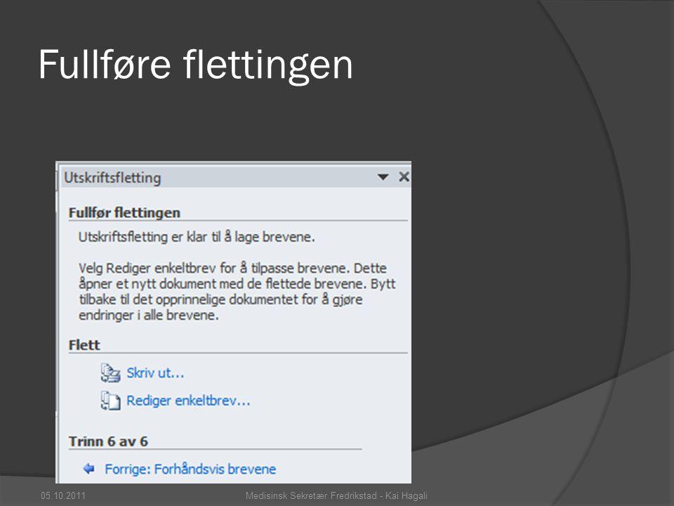 Fullføre flettingen 05.10.2011Medisinsk Sekretær Fredrikstad - Kai Hagali