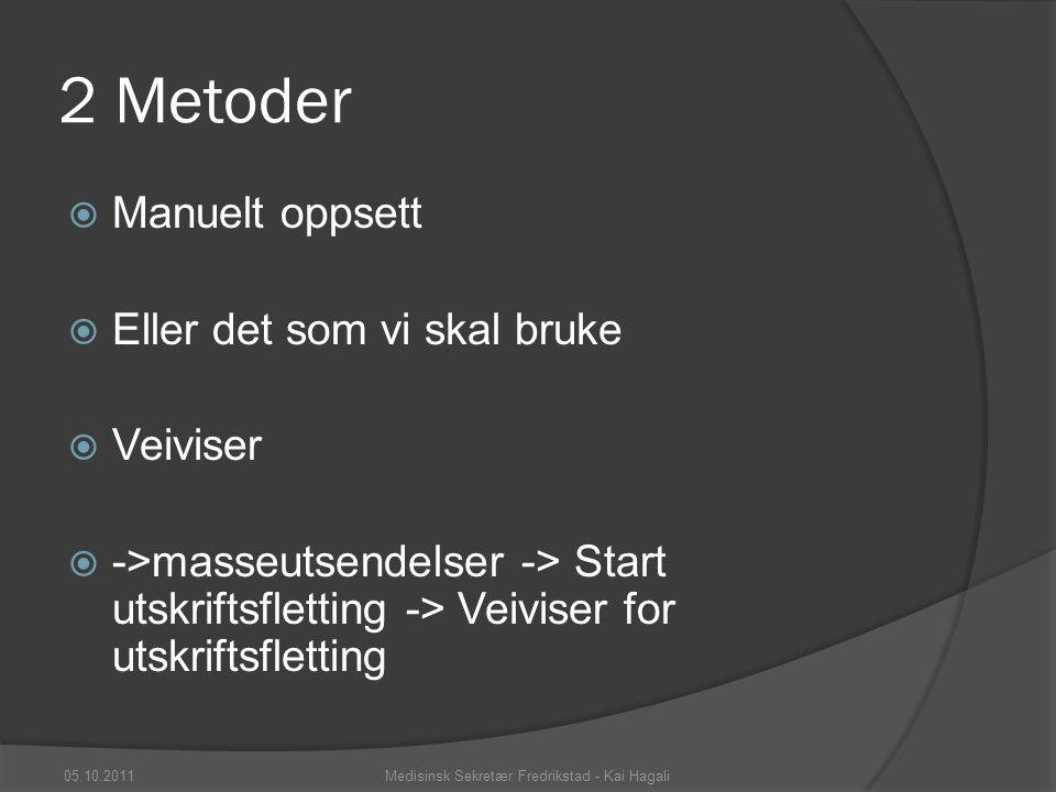 De andre stedene  Anbefales sett inn ett felt, lukk, mellomrom, neste felt 05.10.2011Medisinsk Sekretær Fredrikstad - Kai Hagali