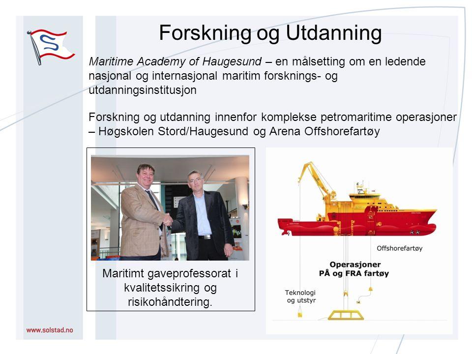 Forskning og Utdanning Maritimt gaveprofessorat i kvalitetssikring og risikohåndtering.