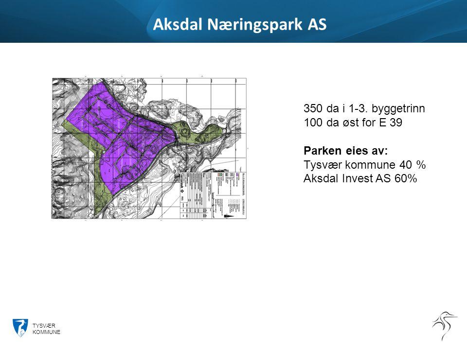 TYSVÆR KOMMUNE Aksdal Næringspark AS 350 da i 1-3. byggetrinn 100 da øst for E 39 Parken eies av: Tysvær kommune 40 % Aksdal Invest AS 60%