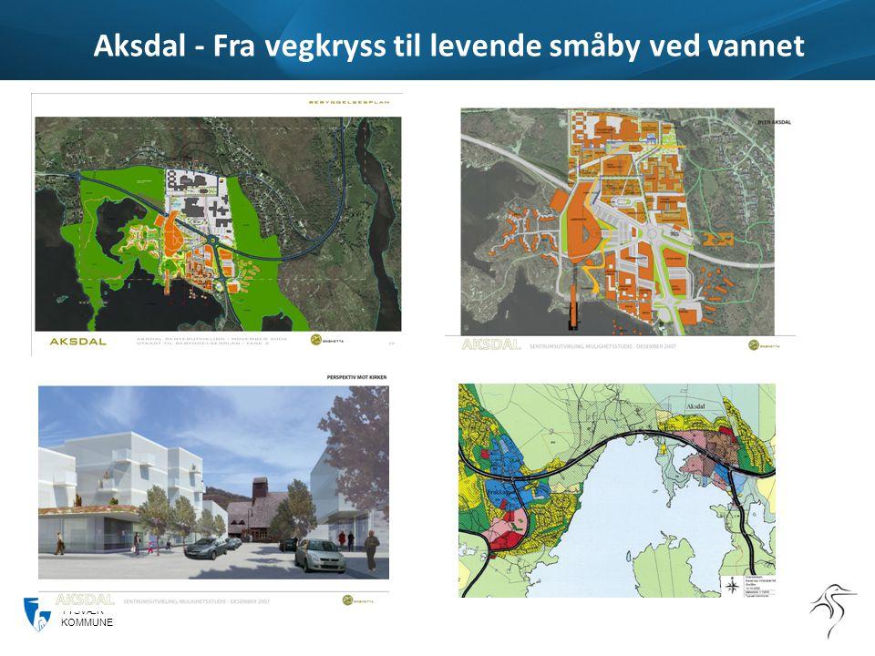 TYSVÆR KOMMUNE Aksdal - Fra vegkryss til levende småby ved vannet