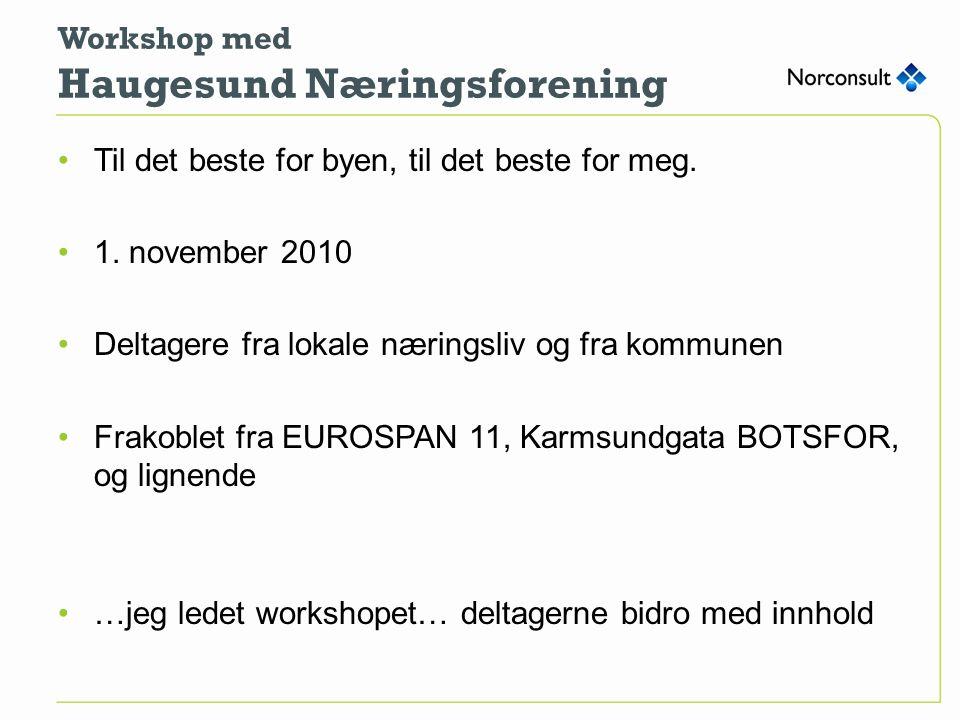 Workshop med Haugesund Næringsforening Til det beste for byen, til det beste for meg.