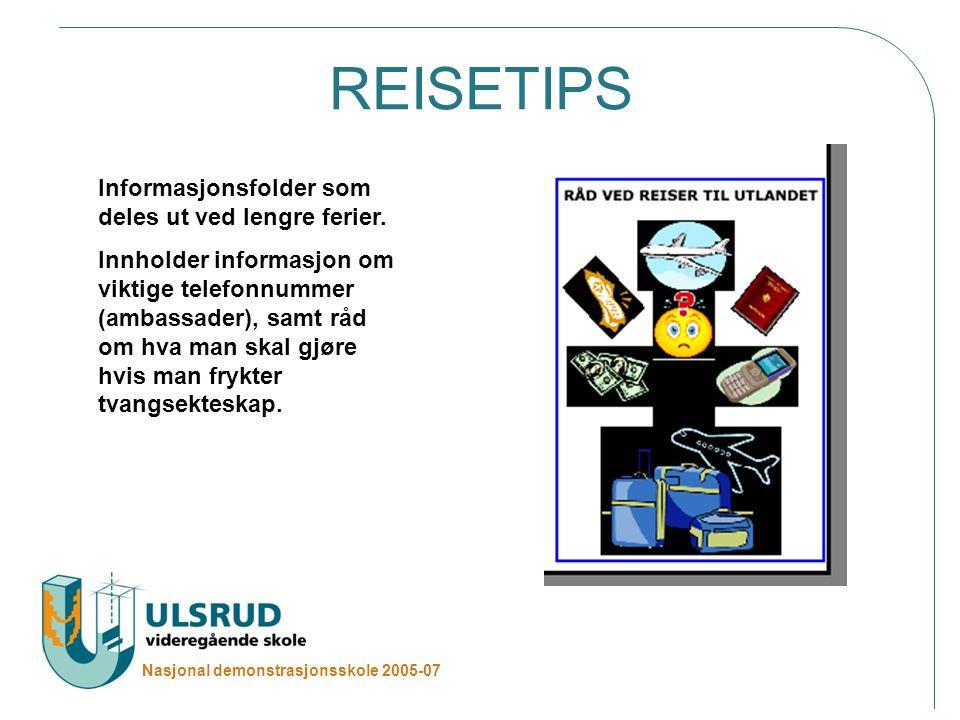 Nasjonal demonstrasjonsskole 2005-07 REISETIPS Informasjonsfolder som deles ut ved lengre ferier.