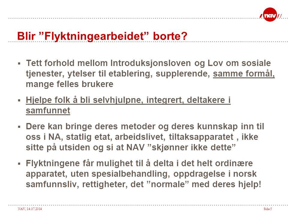 NAV, 14.07.2014Side 5 Blir Flyktningearbeidet borte.