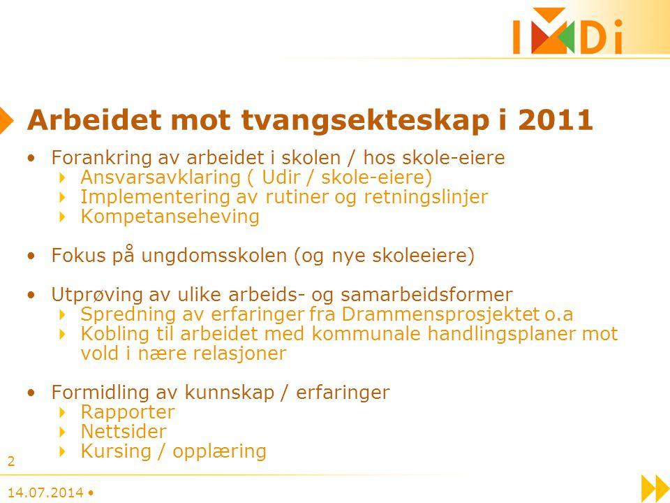 Arbeidet mot tvangsekteskap i 2011 Forankring av arbeidet i skolen / hos skole-eiere Ansvarsavklaring ( Udir / skole-eiere) Implementering av rutiner