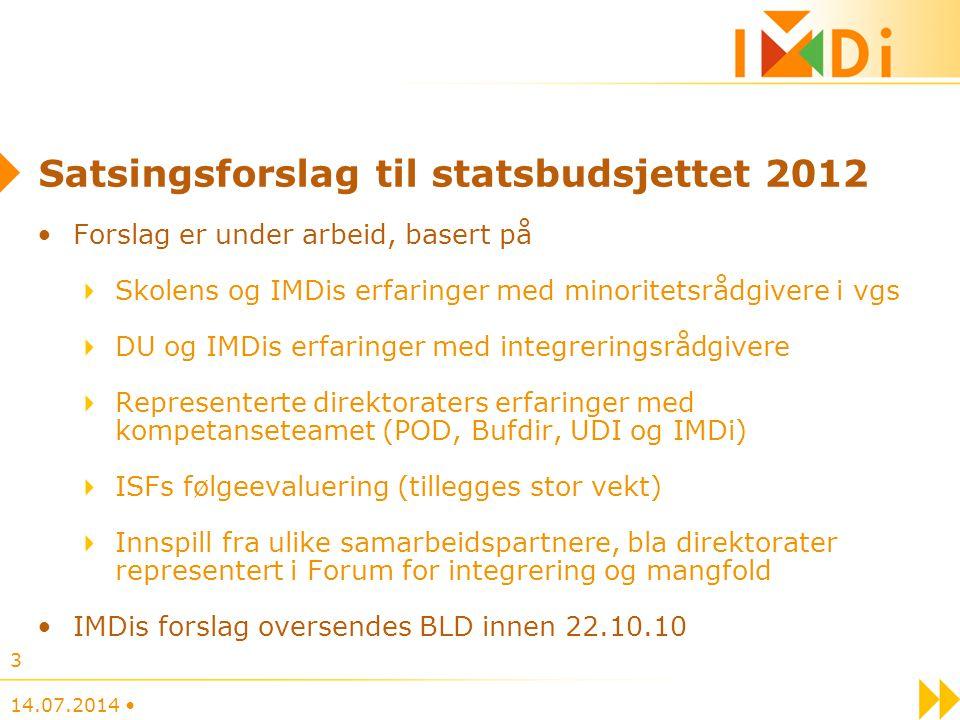 Satsingsforslag til statsbudsjettet 2012 Forslag er under arbeid, basert på Skolens og IMDis erfaringer med minoritetsrådgivere i vgs DU og IMDis erfa