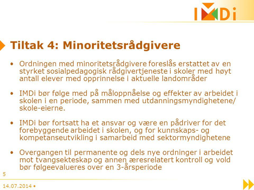 Tiltak 4: Minoritetsrådgivere Ordningen med minoritetsrådgivere foreslås erstattet av en styrket sosialpedagogisk rådgivertjeneste i skoler med høyt a