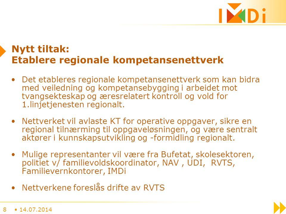 Nytt tiltak: Etablere regionale kompetansenettverk Det etableres regionale kompetansenettverk som kan bidra med veiledning og kompetansebygging i arbe