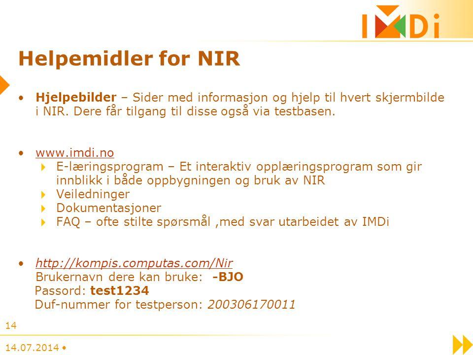 14.07.2014 14 Helpemidler for NIR Hjelpebilder – Sider med informasjon og hjelp til hvert skjermbilde i NIR. Dere får tilgang til disse også via testb