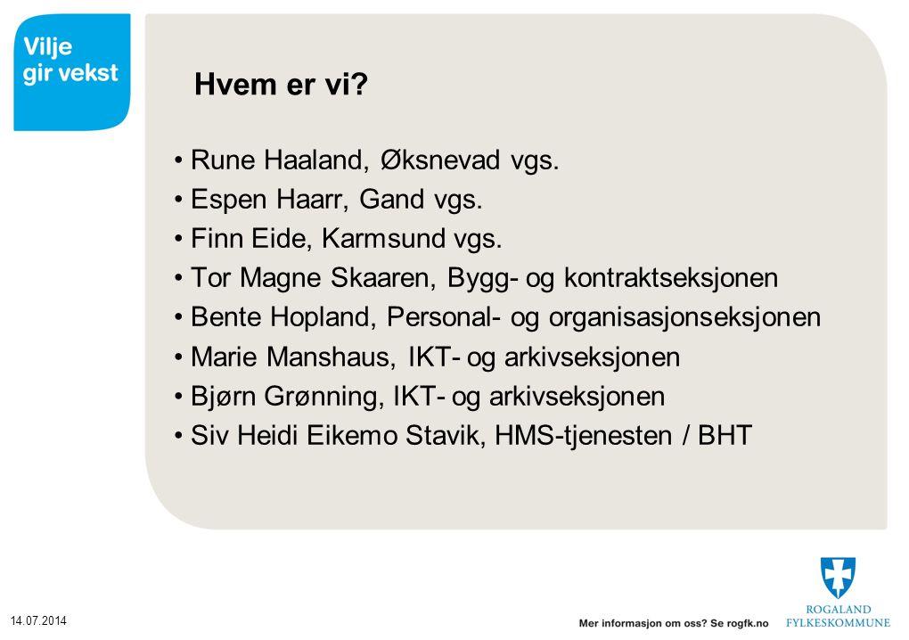 14.07.2014 Hvem er vi.Rune Haaland, Øksnevad vgs.