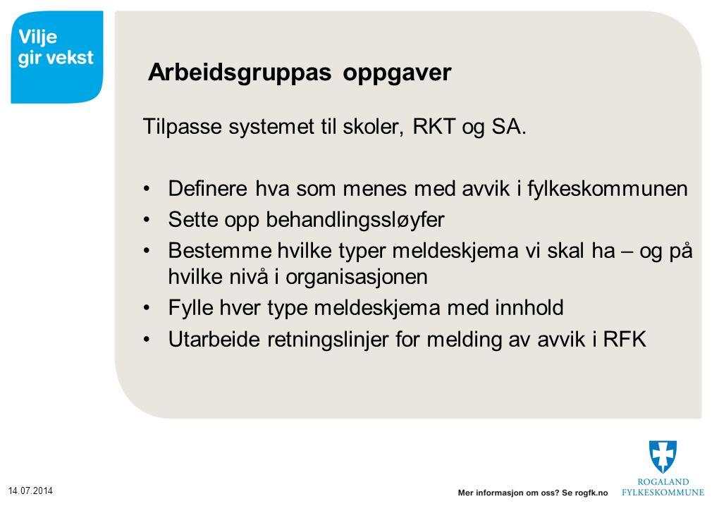 14.07.2014 Arbeidsgruppas oppgaver Tilpasse systemet til skoler, RKT og SA.