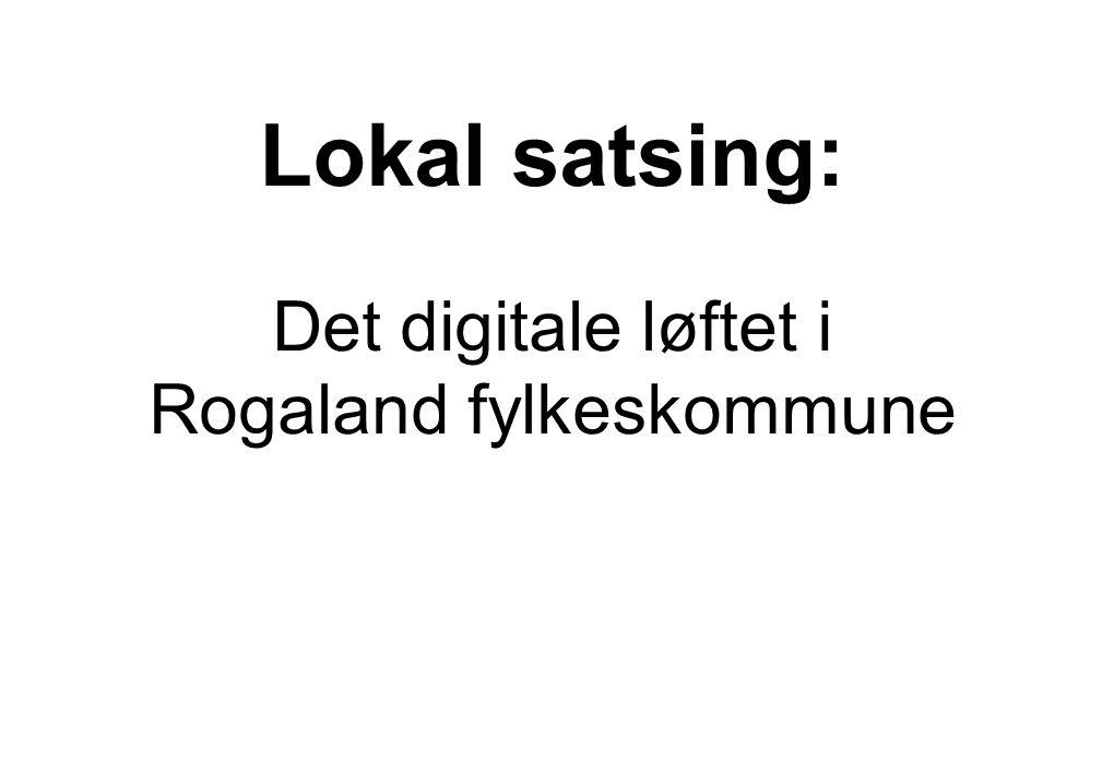 Lokal satsing: Det digitale løftet i Rogaland fylkeskommune