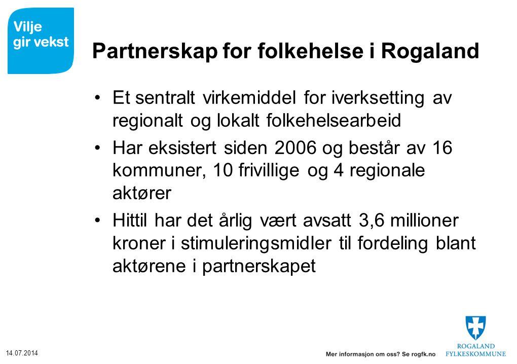 14.07.2014 Partnerskap for folkehelse i Rogaland Et sentralt virkemiddel for iverksetting av regionalt og lokalt folkehelsearbeid Har eksistert siden