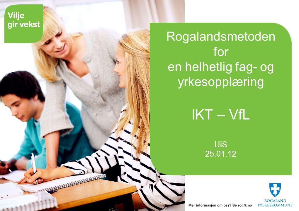 14.07.2014 Rogalandsmetoden for en helhetlig fag- og yrkesopplæring Læreplanarbeid Konkretisering Kvalitetssikring av kompetansemålene for Vg3