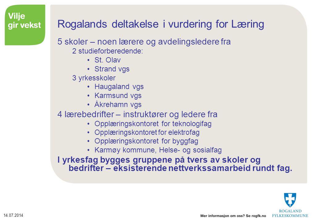 14.07.2014 Rogalands deltakelse i vurdering for Læring 5 skoler – noen lærere og avdelingsledere fra 2 studieforberedende: St.