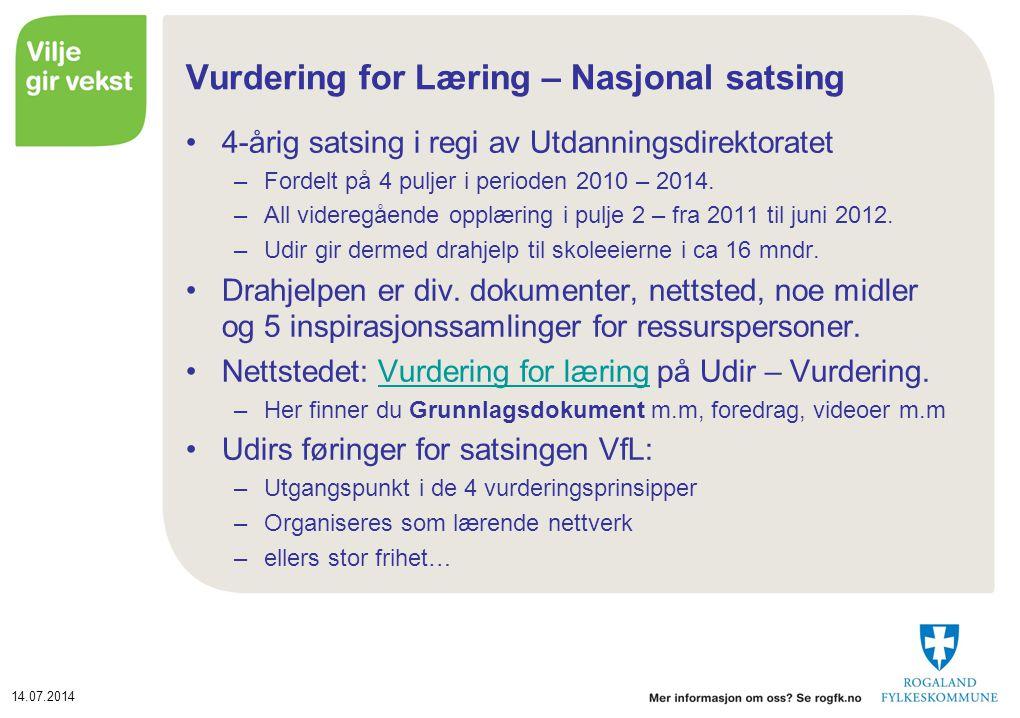 14.07.2014 Vurdering for Læring – Nasjonal satsing 4-årig satsing i regi av Utdanningsdirektoratet –Fordelt på 4 puljer i perioden 2010 – 2014.