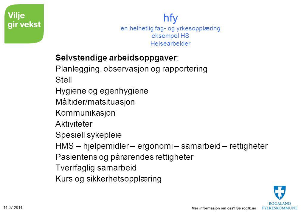 14.07.2014 hfy en helhetlig fag- og yrkesopplæring eksempel HS Helsearbeider Selvstendige arbeidsoppgaver: Planlegging, observasjon og rapportering St