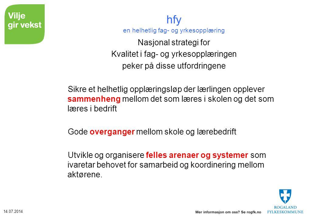 14.07.2014 hfy en helhetlig fag- og yrkesopplæring Nasjonal strategi for Kvalitet i fag- og yrkesopplæringen peker på disse utfordringene Sikre et hel