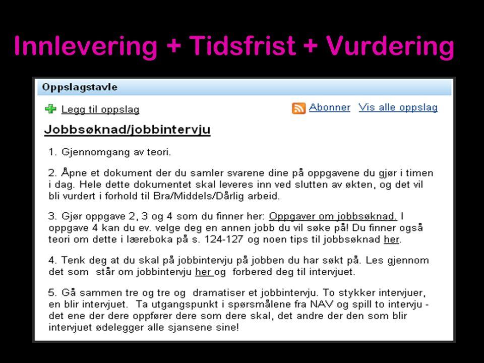 Innlevering + Tidsfrist + Vurdering