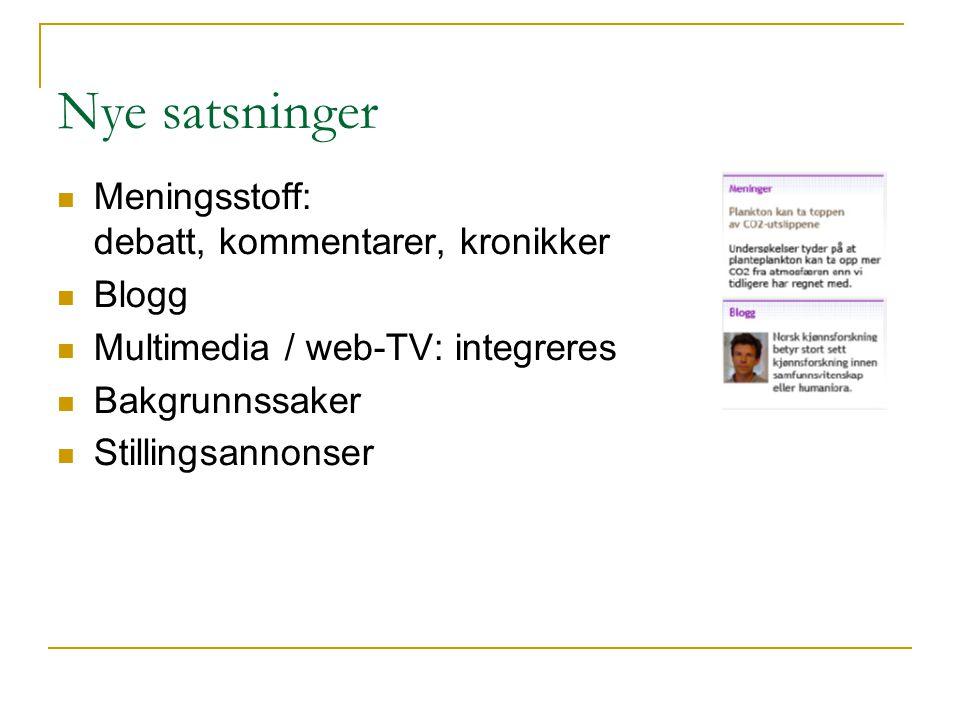 Nye satsninger Meningsstoff: debatt, kommentarer, kronikker Blogg Multimedia / web-TV: integreres Bakgrunnssaker Stillingsannonser