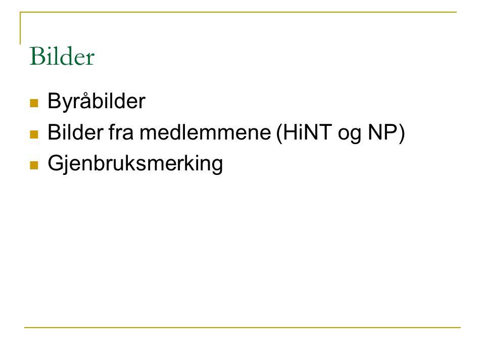 Bilder Byråbilder Bilder fra medlemmene (HiNT og NP) Gjenbruksmerking