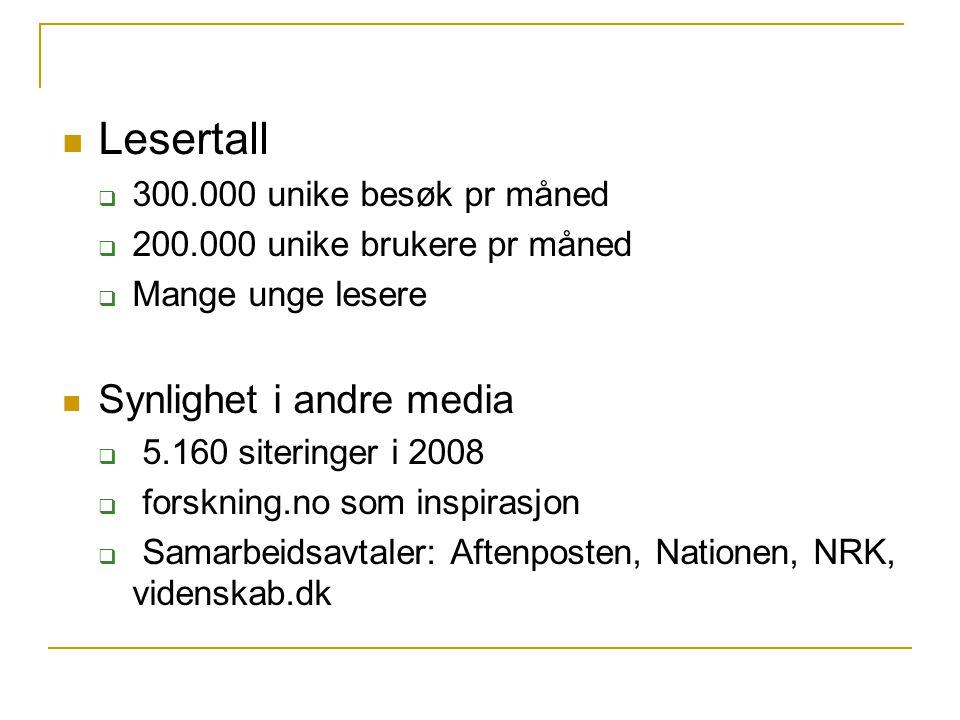 Lesertall  300.000 unike besøk pr måned  200.000 unike brukere pr måned  Mange unge lesere Synlighet i andre media  5.160 siteringer i 2008  forskning.no som inspirasjon  Samarbeidsavtaler: Aftenposten, Nationen, NRK, videnskab.dk