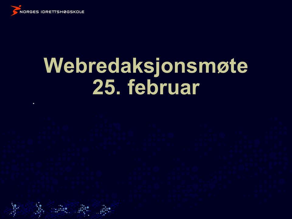 Webredaksjonsmøte 25. februar.