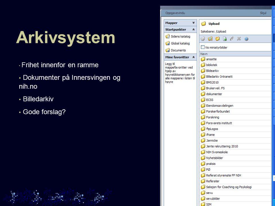 Arkivsystem Frihet innenfor en ramme Dokumenter på Innersvingen og nih.no Billedarkiv Gode forslag