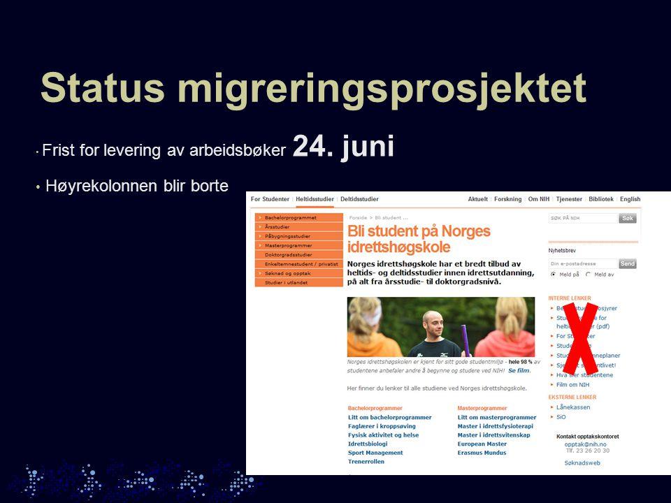 Status migreringsprosjektet Frist for levering av arbeidsbøker 24. juni Høyrekolonnen blir borte