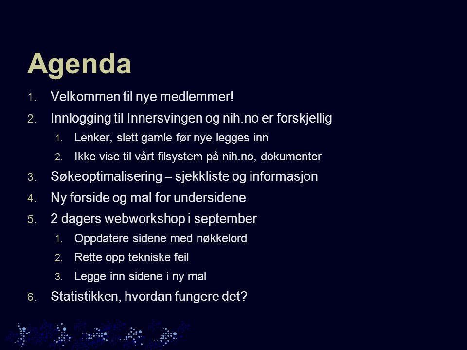 Agenda 1.Velkommen til nye medlemmer. 2. Innlogging til Innersvingen og nih.no er forskjellig 1.