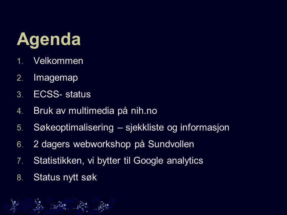 Agenda 1. Velkommen 2. Imagemap 3. ECSS- status 4.