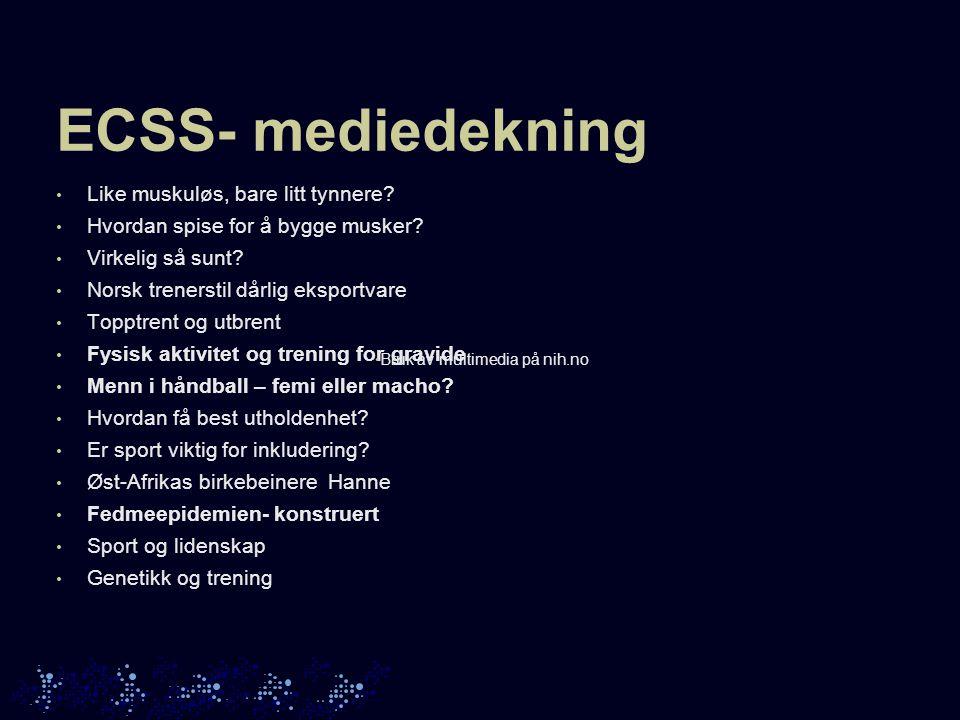 ECSS- følg med på nettet Live streaming av forelesninger Daglig oppdateringer Pressesenter