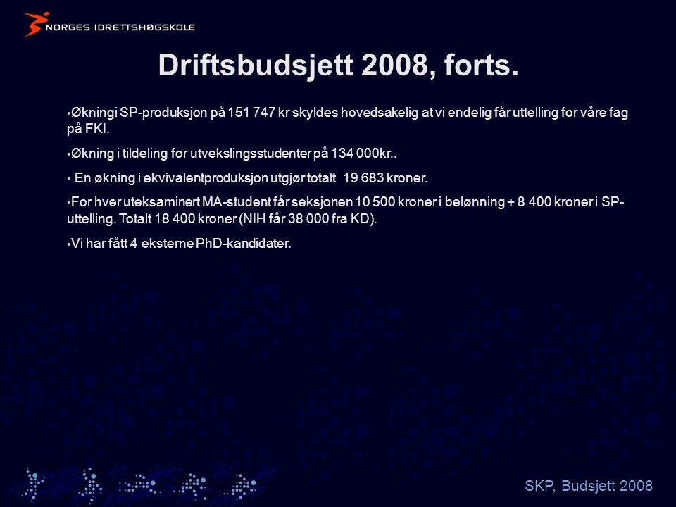SKP, Budsjett 2008 Driftsbudsjett 2008, forts.