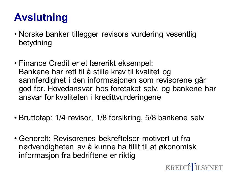 Avslutning Norske banker tillegger revisors vurdering vesentlig betydning Finance Credit er et lærerikt eksempel: Bankene har rett til å stille krav t
