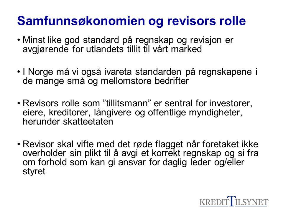 Samfunnsøkonomien og revisors rolle Minst like god standard på regnskap og revisjon er avgjørende for utlandets tillit til vårt marked I Norge må vi o