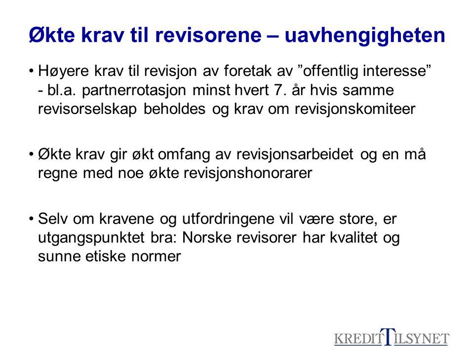 """Økte krav til revisorene – uavhengigheten Høyere krav til revisjon av foretak av """"offentlig interesse"""" - bl.a. partnerrotasjon minst hvert 7. år hvis"""
