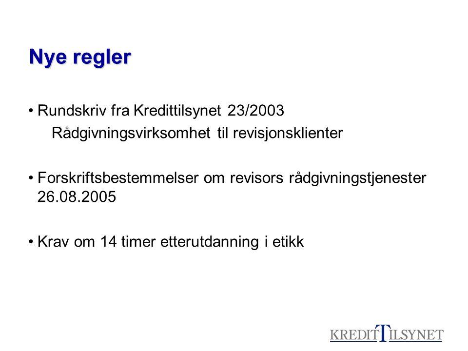 Nye regler Rundskriv fra Kredittilsynet 23/2003 Rådgivningsvirksomhet til revisjonsklienter Forskriftsbestemmelser om revisors rådgivningstjenester 26
