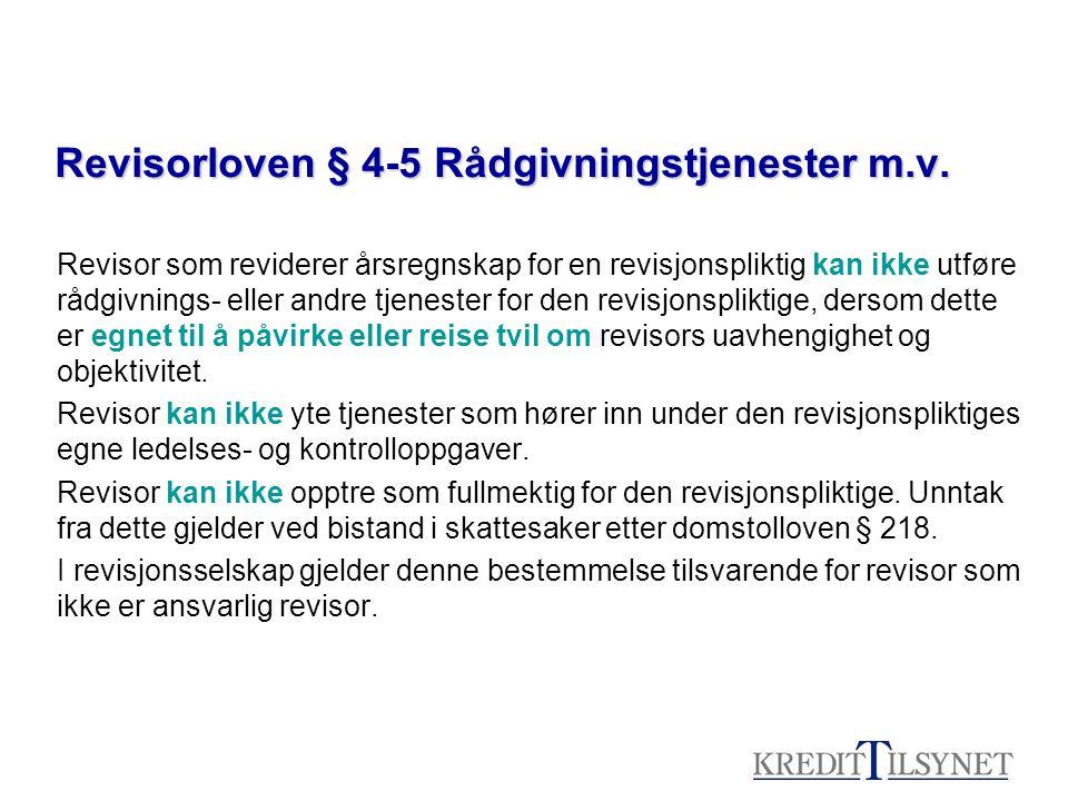 Revisorloven § 4-5 Rådgivningstjenester m.v. Revisor som reviderer årsregnskap for en revisjonspliktig kan ikke utføre rådgivnings- eller andre tjenes