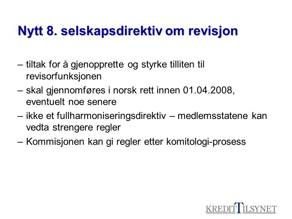 Nytt 8. selskapsdirektiv om revisjon –tiltak for å gjenopprette og styrke tilliten til revisorfunksjonen –skal gjennomføres i norsk rett innen 01.04.2