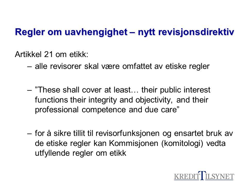 """Regler om uavhengighet – nytt revisjonsdirektiv Artikkel 21 om etikk: –alle revisorer skal være omfattet av etiske regler –""""These shall cover at least"""