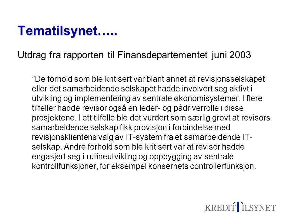 """Tematilsynet….. Utdrag fra rapporten til Finansdepartementet juni 2003 """"De forhold som ble kritisert var blant annet at revisjonsselskapet eller det s"""