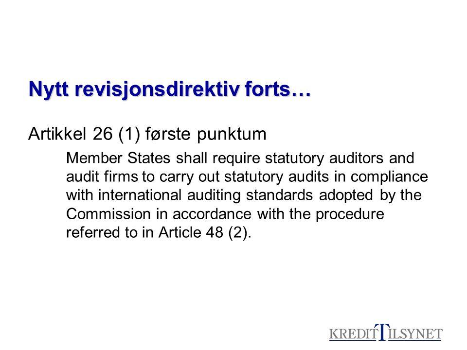 Nytt revisjonsdirektiv forts… Videre prosess i EU avhengig av IAASB's clarity project Forordninger eller direktiver.