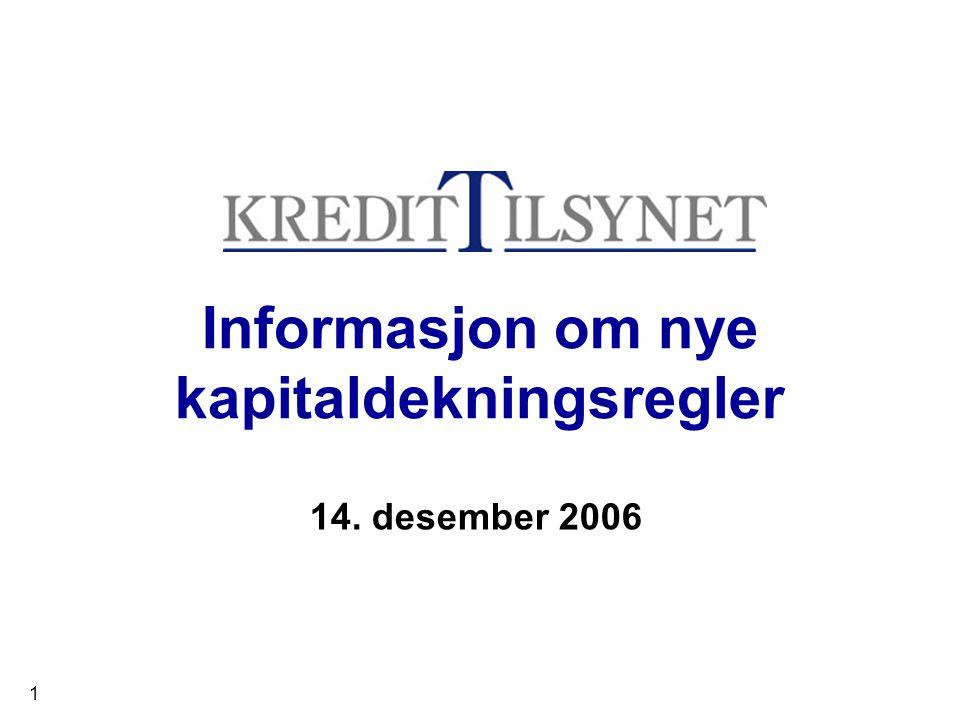 1 Informasjon om nye kapitaldekningsregler 14. desember 2006