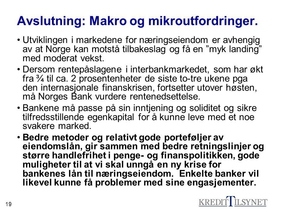 """19 Avslutning: Makro og mikroutfordringer. Utviklingen i markedene for næringseiendom er avhengig av at Norge kan motstå tilbakeslag og få en """"myk lan"""