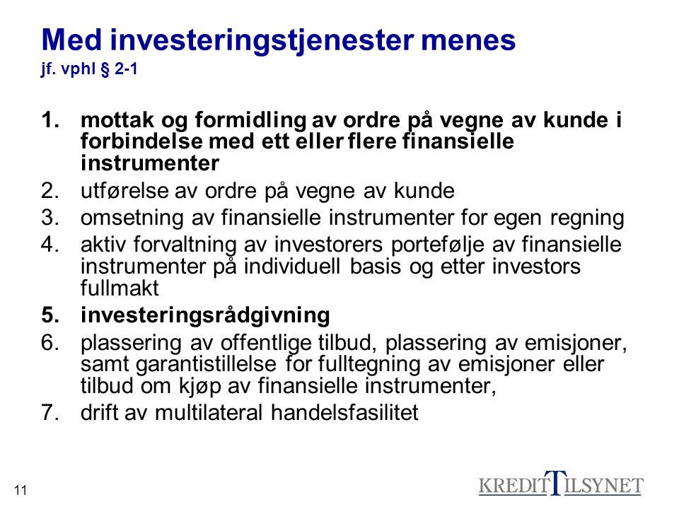 11 Med investeringstjenester menes jf.