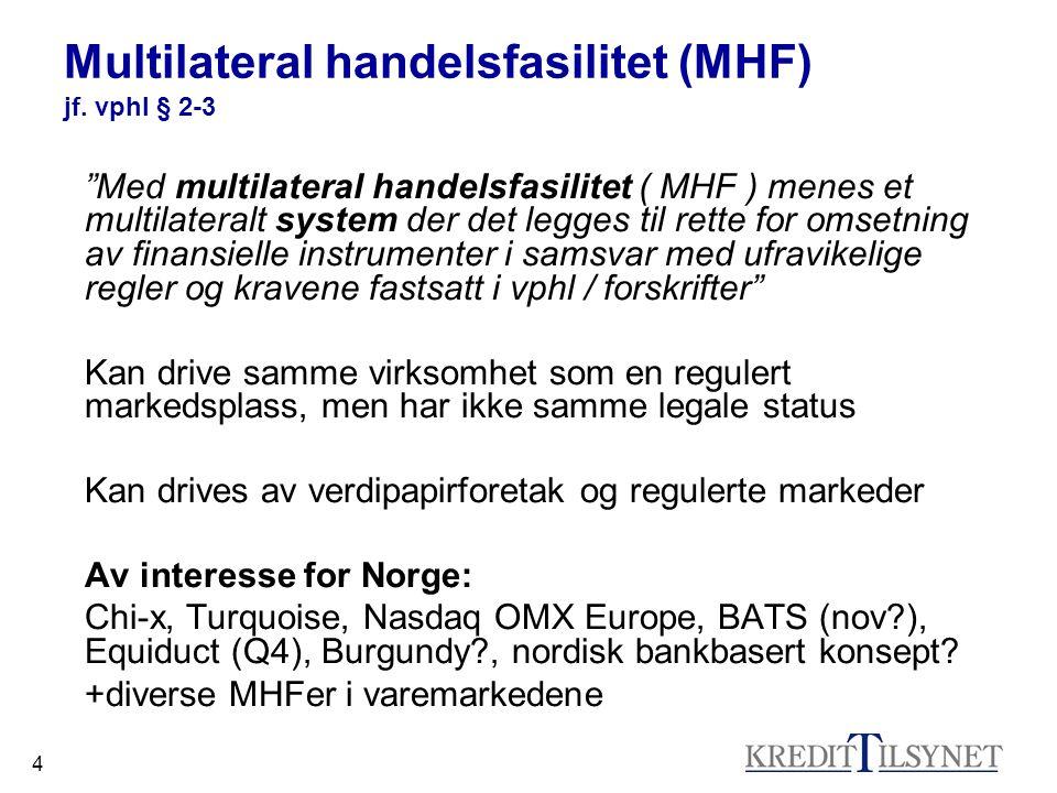 4 Multilateral handelsfasilitet (MHF) jf.