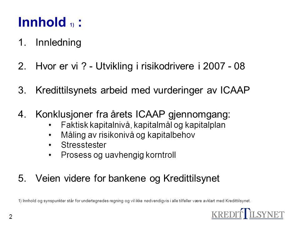 3 2.Hvor er vi . – Utvikling i risikodrivere 2008-09.